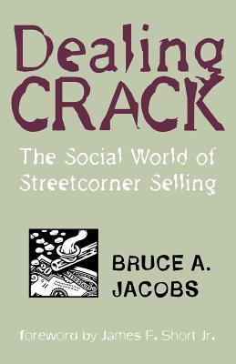 Dealing Crack: The Social World of Streetcorner Selling 9781555533878