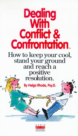 Dealing with Conflict and Confrontation: How to Keep Your Cool, Stand Your Ground and Reach a Positive Resolution 9781559774871
