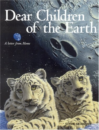 Dear Children of the Earth: A Letter from Home 9781559712255
