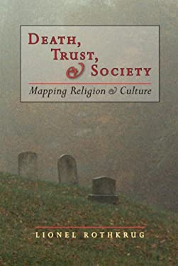 Death, Trust and Society: Mapping Religion and Culture 9781556435515