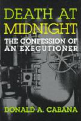 Death at Midnight: The Confession of an Executioner 9781555533564