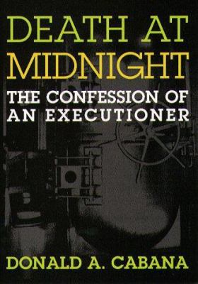 Death at Midnight Death at Midnight Death at Midnight Death at Midnight Death at Midnigh: The Confession of an Executioner the Confession of an Execut 9781555532642