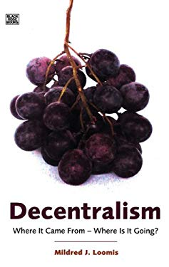 Decentralism: Where It Came From--Where Is It Going? 9781551642482