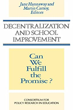 Decentralization and School Improvement : Can We Fulfill the Promise