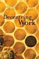 Decentring Work: Critical Perspectives on Leisure, Social Policy, and Human Development 9781552385005