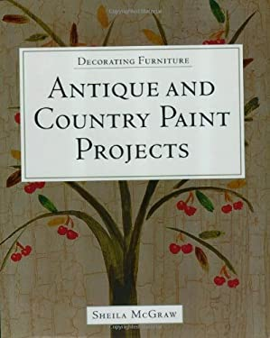 Decorating Furniture: Antique and Country Paint Projects 9781552976159