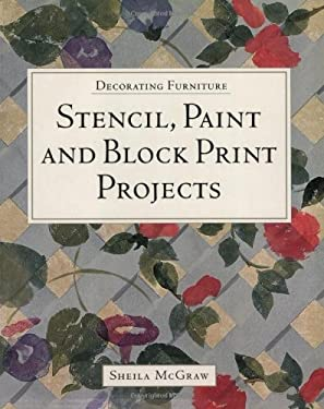 Decorating Furniture: Stencil, Paint and Block Print Projects 9781552976173