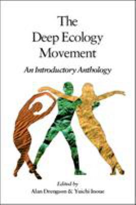 Deep Ecology Movement: An Introductory Anthology 9781556431982