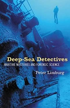 Deep-Sea Detectives: Maritime Mysteries and Forensic Science 9781550225785