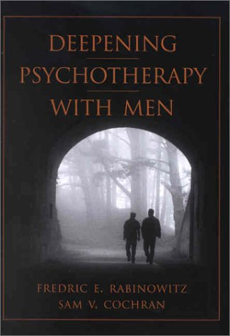 Deepening Psychotherapy with Men 9781557988331