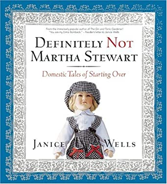 Definitely Not Martha Stewart: Domestic Tales of Starting Over 9781552638798