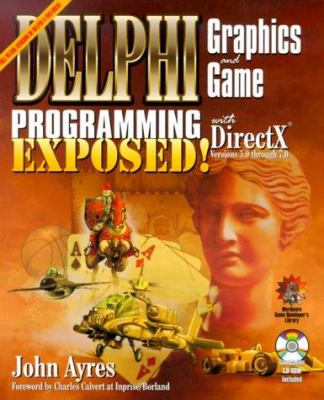 Delphi Graphics and Game Programming Exposed! with DirectX [With Contains Programming Examples...] 9781556226373