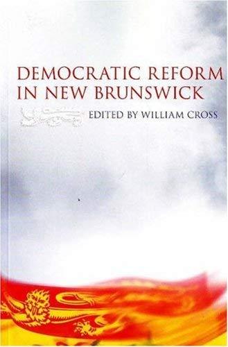 Democratic Reform in New Brunswick 9781551303260