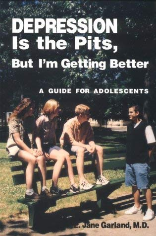 Depression Is the Pits, But I'm Getting Better: A Guide for Adolescents 9781557984586