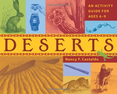 Deserts: An Activity Guide for Ages 6-9