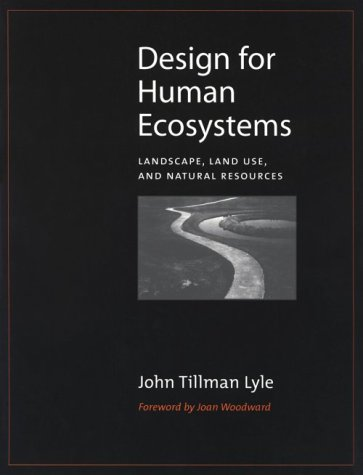 Design for Human Ecosystems: Landscape, Land Use, and Natural Resources 9781559637206