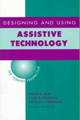 Designing and Using Assistive Technology: The Human Perspective 9781557663146