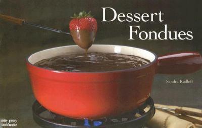 Dessert Fondues 9781558673229