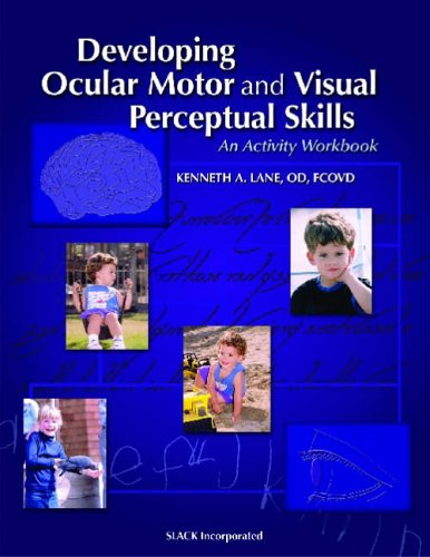 Developing Ocular Motor and Visual Perceptual Skills: An Activity Workbook