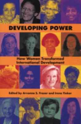 Developing Power: How Women Transformed International Development 9781558614840