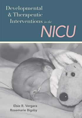 Developmental and Therapeutic Interventions in the NICU 9781557666758