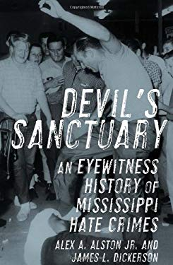 Devil's Sanctuary: An Eyewitness History of Mississippi Hate Crimes 9781556527630