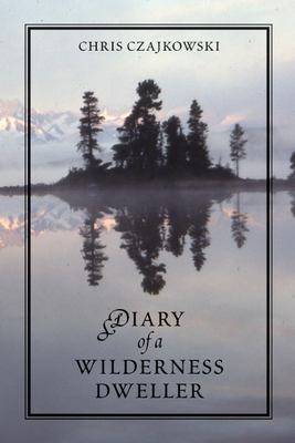 Diary of a Wilderness Dweller: 9781550173574
