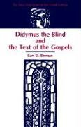 Didymus the Blind and the Text of the Gospels 9781555400842