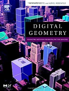 Digital Geometry: Geometric Methods for Digital Picture Analysis