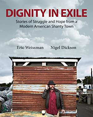 Dignity in Exile: Stories of Struggle and Hope from a Modern American Shanty Town 9781550962994