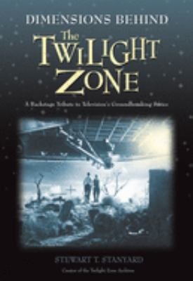 Dimensions Behind the Twilight Zone: A Backstage Tribute to Television's Groundbreaking Series 9781550227444