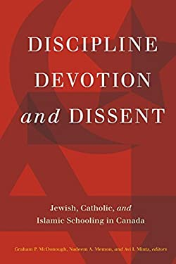 Discipline, Devotion, and Dissent: Catholic, Jewish, and Islamic Education in Canada 9781554588411