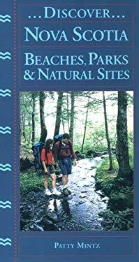Discover Nova Scotia Beaches, Parks, & Natural Sites 9781551092485