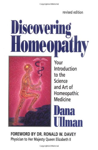 Discovering Homeopathy: Your Introduction to the Science and Art of Homeopathic Medicine Second Revised Edition 9781556431081