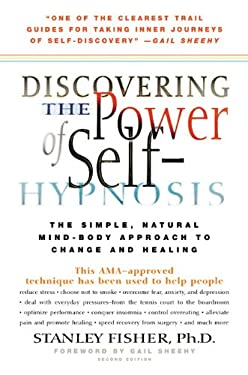 Discovering the Power of Self-Hypnosis: The Simple, Natural Mind-Body Approach to Change and Healingg 9781557043610