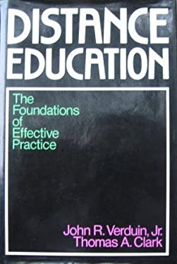 Distance Education: The Foundations of Effective Practice 9781555423063