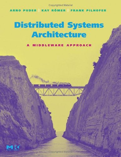 Distributed Systems Architecture: A Middleware Approach 9781558606487