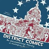 District Comics: An Unconventional History of Washington, DC 18056891