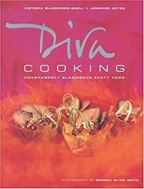 Diva Cooking: Unashamedly Glamorous Party Food 9781552853719