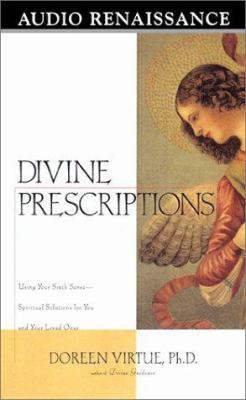 Divine Prescriptions: Using Your Sixth Sense--Spiritual Solutions for You and Your Loved Ones 9781559275965