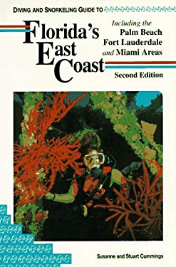 Diving and Snorkeling Guide to Florida's East Coast: Including the Palm Beach, Fort Lauderdale, and Miami Areas 9781559920629