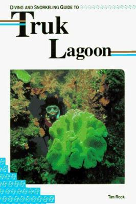 Diving and Snorkeling Guide to Truk Lagoon 9781559920698