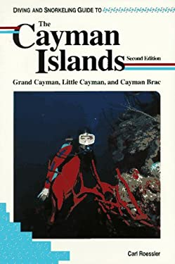 Diving and Snorkeling Guide to the Cayman Islands: Grand Cayman, Little Cayman, and Cayman Brac 9781559920421