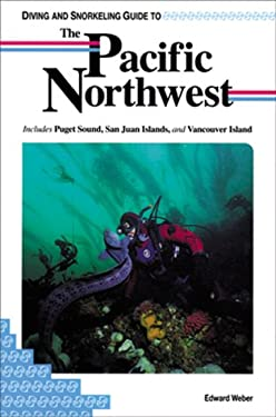 Diving and Snorkeling Guide to the Pacific Northwest: Includes Puget Sound, San Juan Islands, and Vancouver Islands 9781559920759
