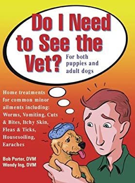 Do I Need to See the Vet: For Both Puppies and Adult Dogs 9781553350118
