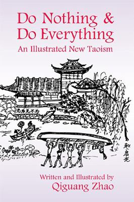 Do Nothing & Do Everything: An Illustrated New Taoism 9781557788894