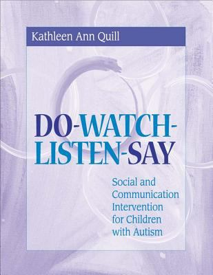 Do-Watch-Listen-Say: Social and Communication Intervention for Children with Autism 9781557664532