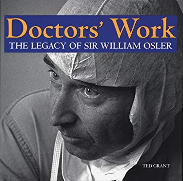 Doctor's Work: The Legacy of Sir William Osler 9781552976036