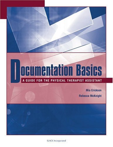 Documentation Basics: A Guide for the Physical Therapist Assistant 9781556426735