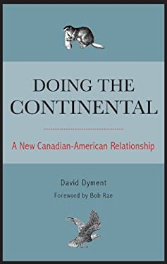 Doing the Continental: A New Canadian-American Relationship 9781554887583